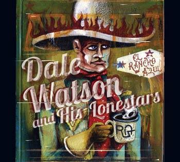 dale watson and his lonestars el rancho