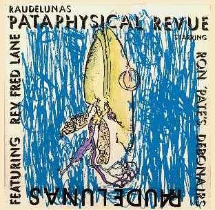 Raudelunas 'Pataphysical Revue